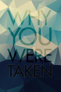Why You Were Taken